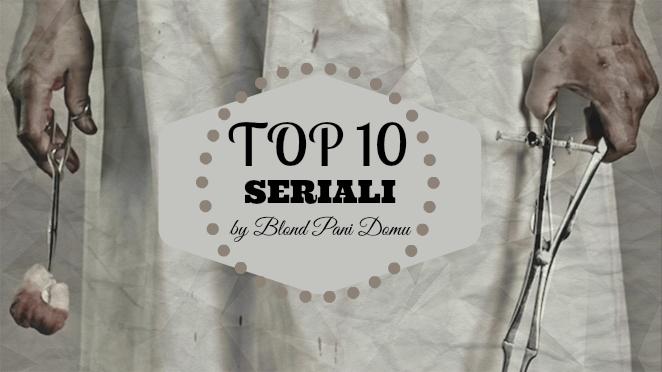 Subiektywny ranking: TOP 10 najlepszych seriali.